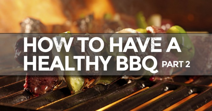 How-to-have-a-healthy-bbq-part-2