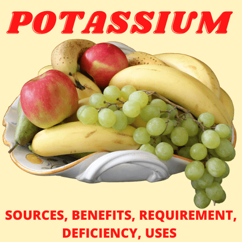 Potassium- Food Sources, Daily Requirement, Health Benefits, Deficiency Symptoms, Uses
